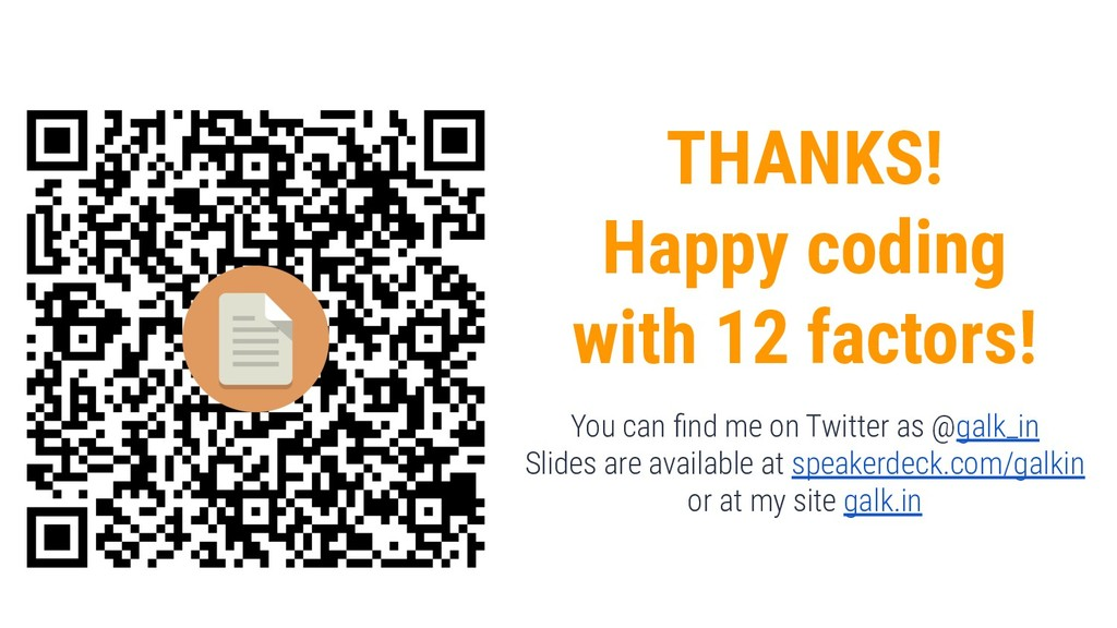 49 THANKS! Happy coding with 12 factors! You ca...
