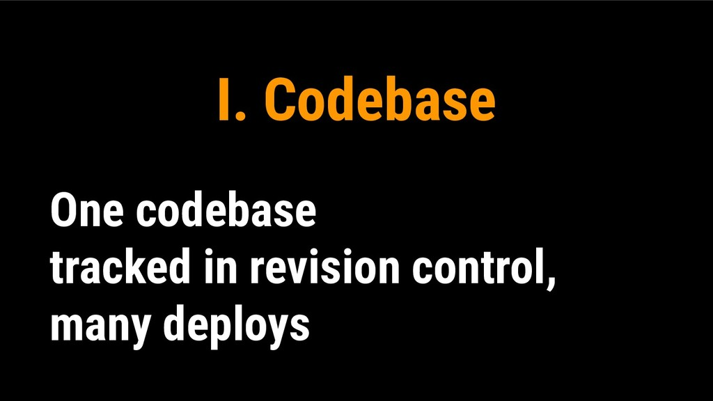 I. Codebase One codebase tracked in revision co...
