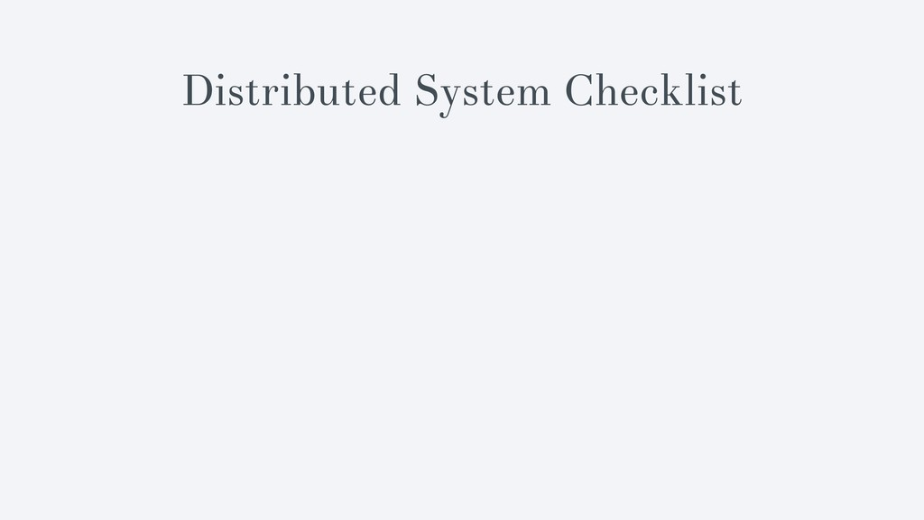 Distributed System Checklist