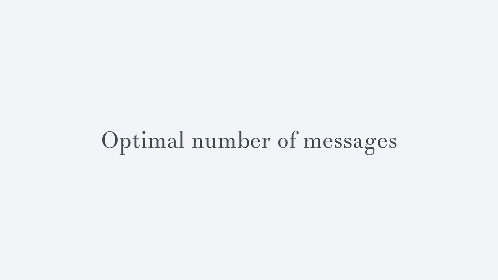 Optimal number of messages