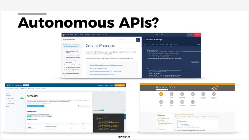 goodapi.co Autonomous APIs?