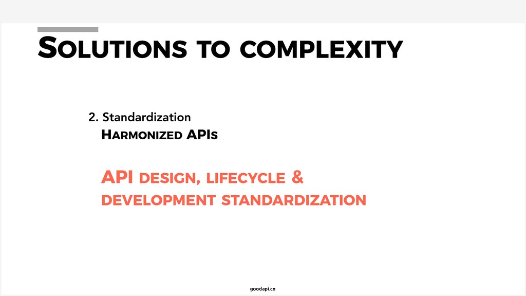 goodapi.co SOLUTIONS TO COMPLEXITY 2. Standardi...