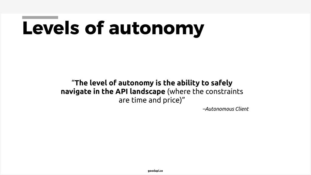 goodapi.co Levels of autonomy –Autonomous Clien...