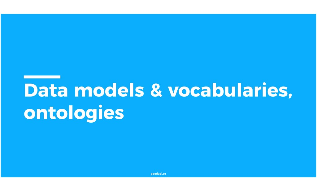 goodapi.co Data models & vocabularies, ontologi...