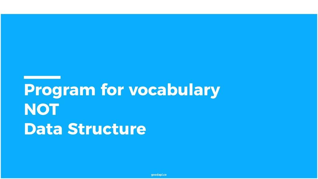 goodapi.co Program for vocabulary NOT Data Stru...