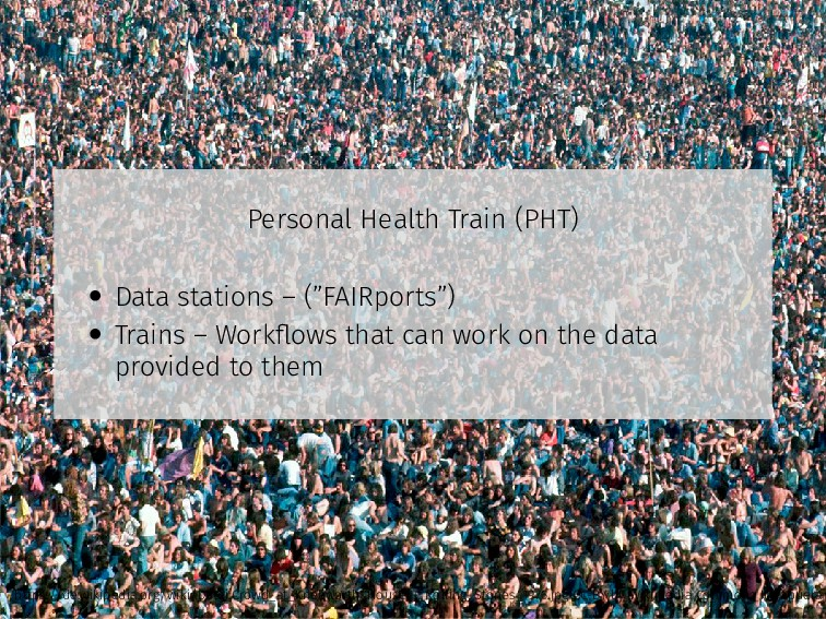 Personal Health Train (PHT) • Data stations – (...
