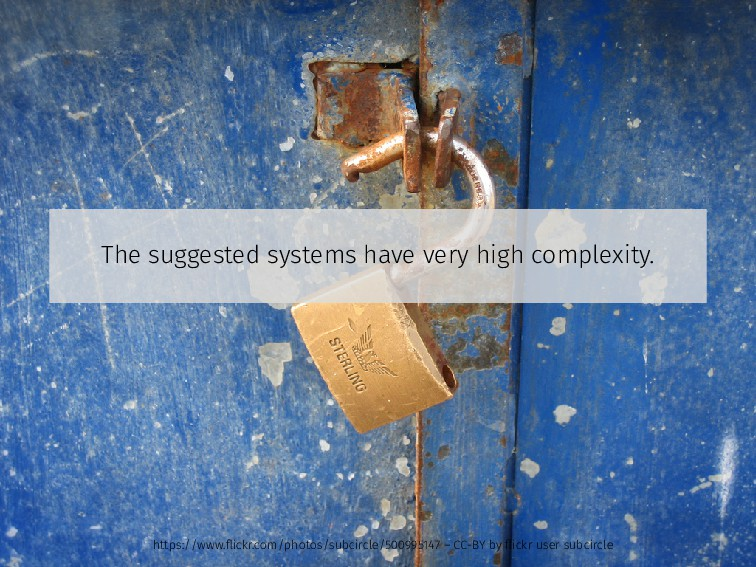 The suggested systems have very high complexity...