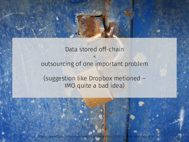 Data stored off-chain = outsourcing of one impo...
