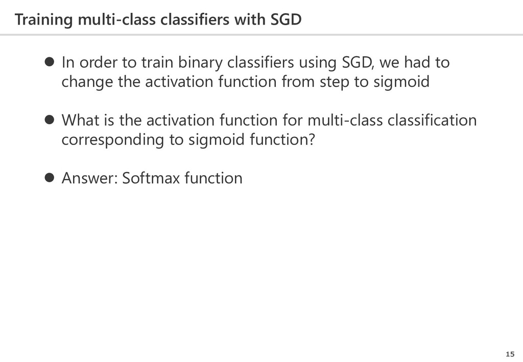 Training multi-class classifiers with SGD 15  ...