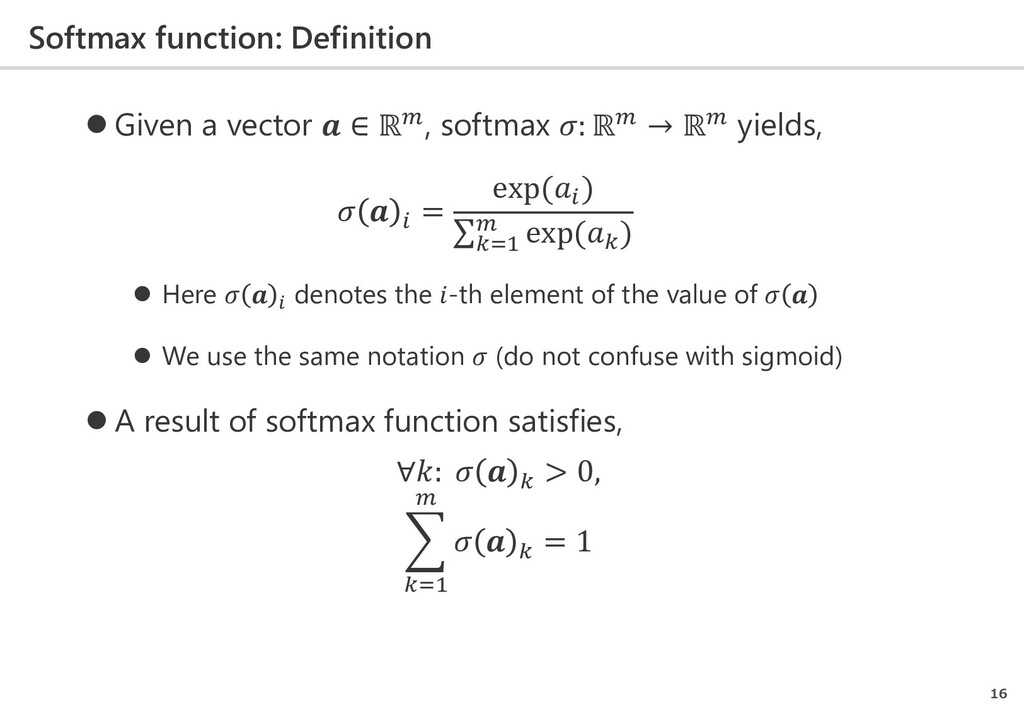 Softmax function: Definition 16  Given a vecto...