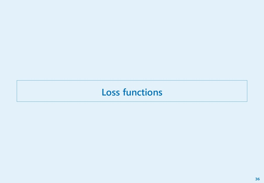 Loss functions 36