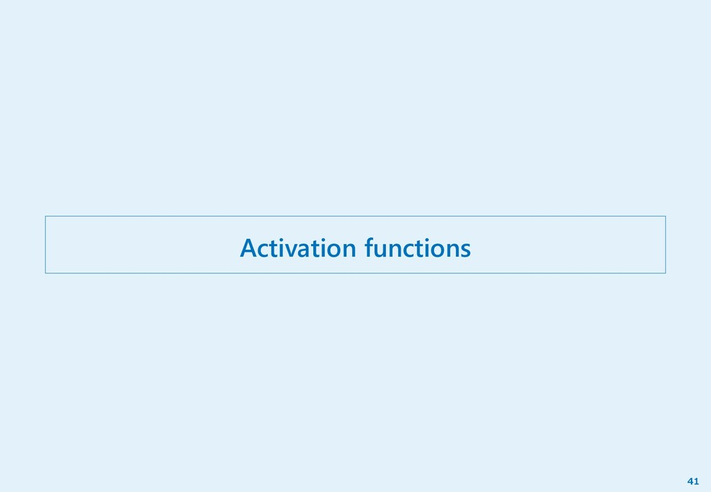 Activation functions 41