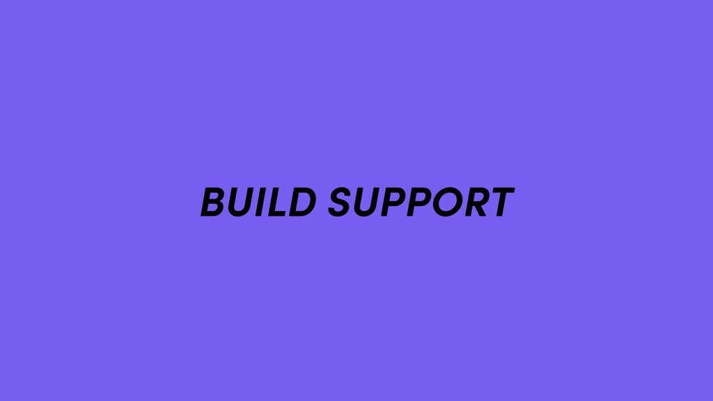 BUILD SUPPORT