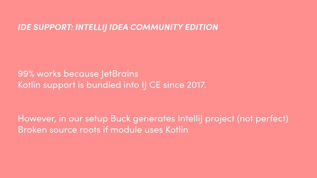 IDE SUPPORT: INTELLIJ IDEA COMMUNITY EDITION 99...
