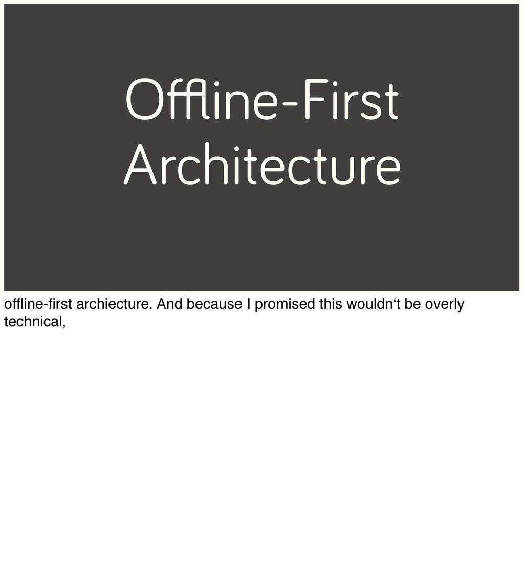 Offline-First Architecture offline-first archiectur...