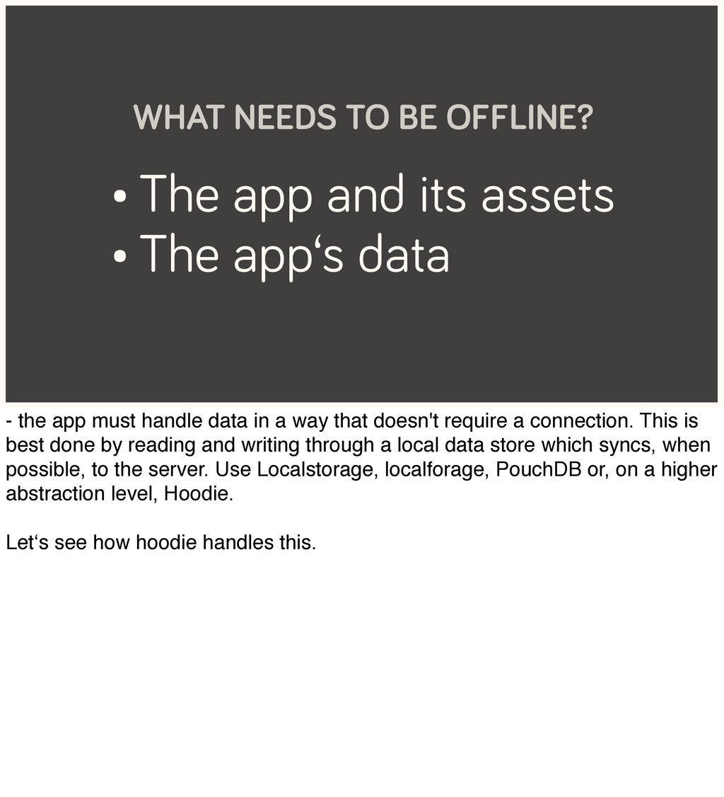• The app and its assets • The app's data WHAT ...