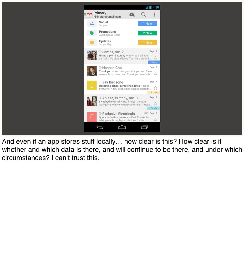 And even if an app stores stuff locally… how cl...