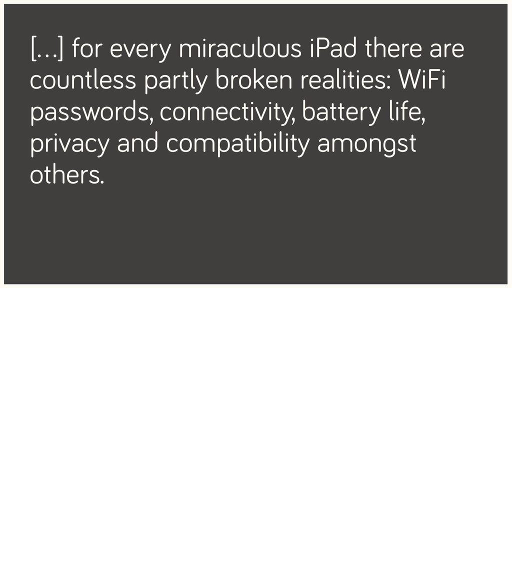 […] for every miraculous iPad there are countle...