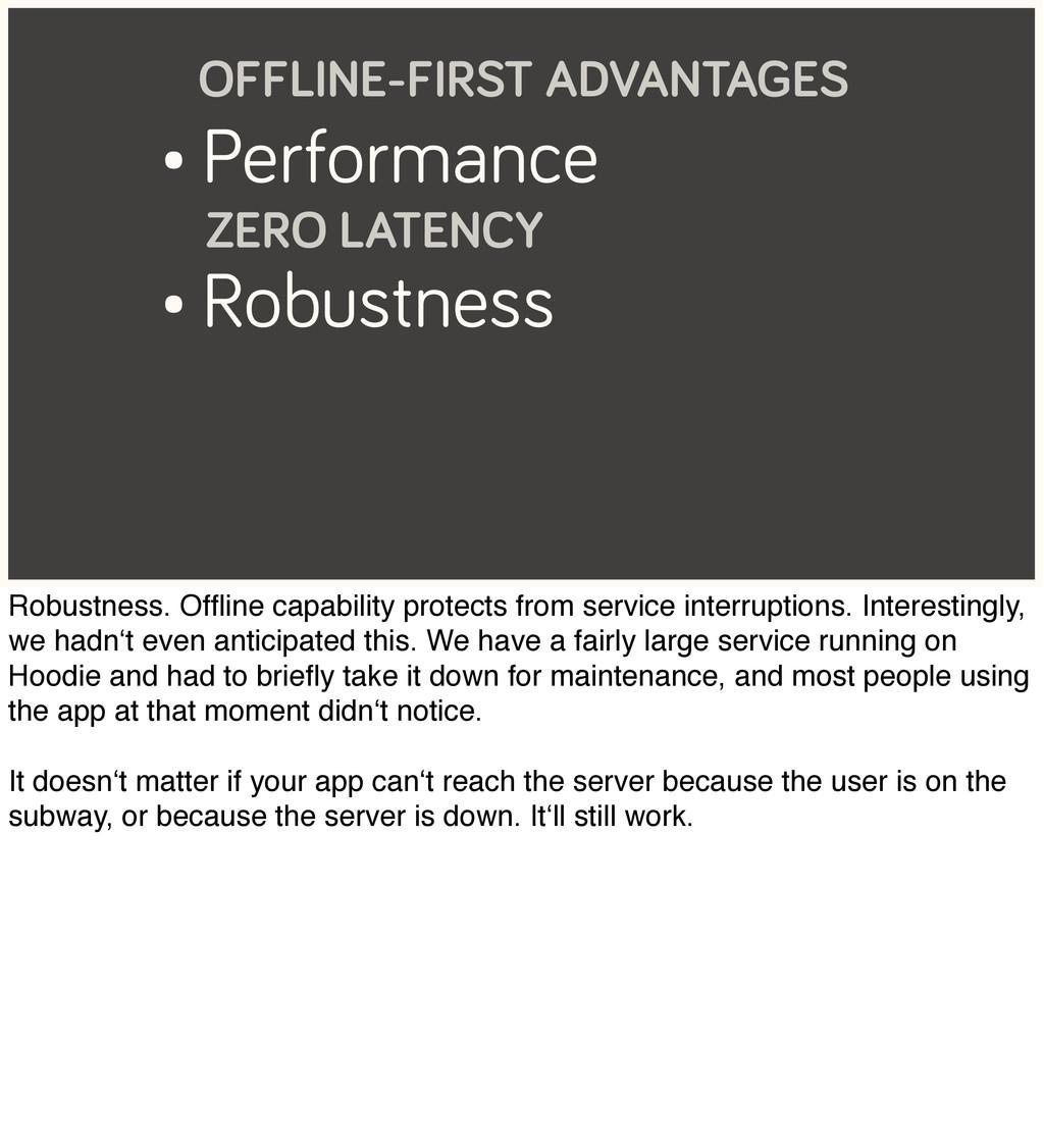 • Performance ZERO LATENCY • Robustness OFFLINE...