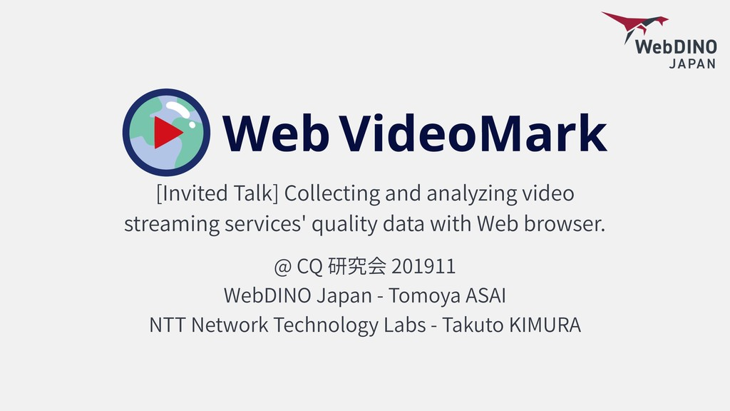 [Invited Talk] Collecting and analyzing video s...