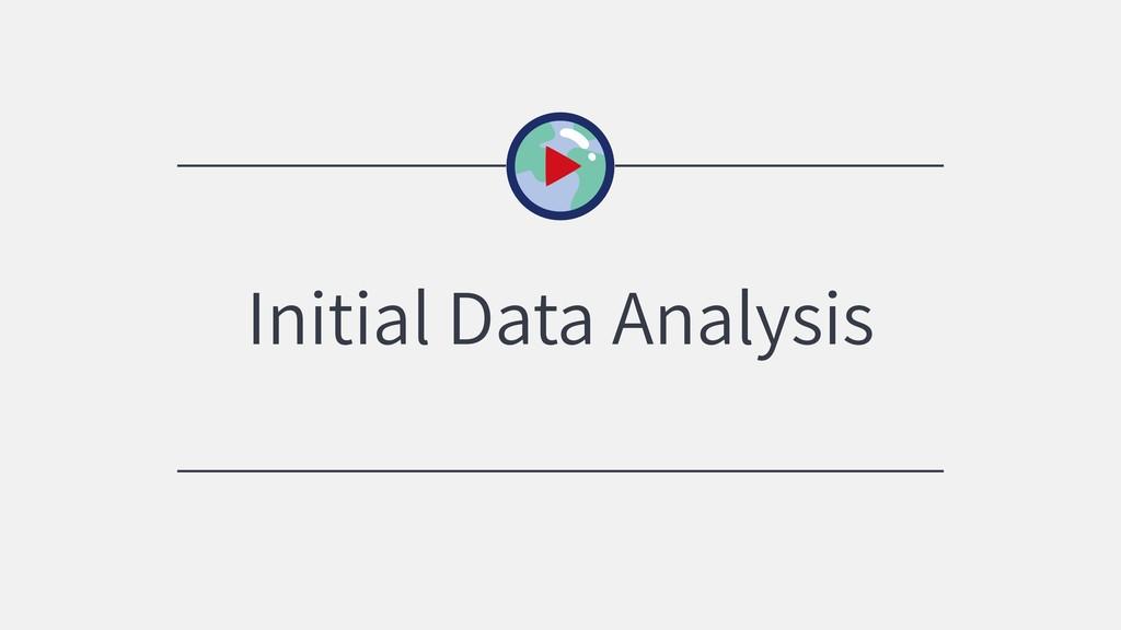 Initial Data Analysis