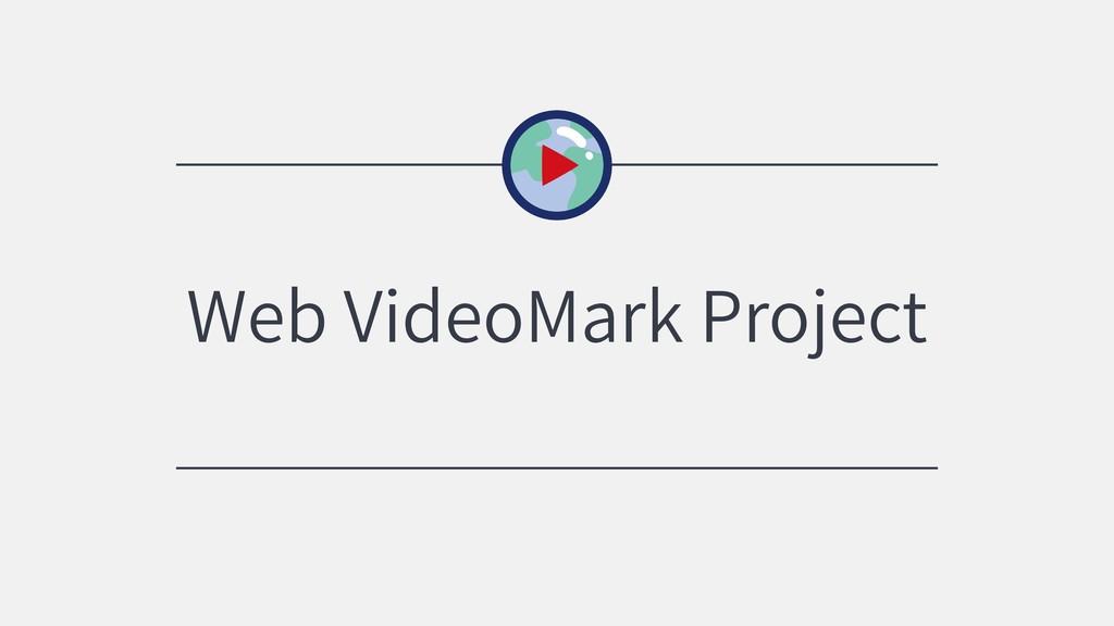 Web VideoMark Project