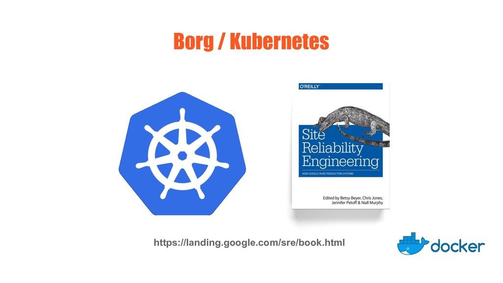 Borg / Kubernetes https://landing.google.com/sr...