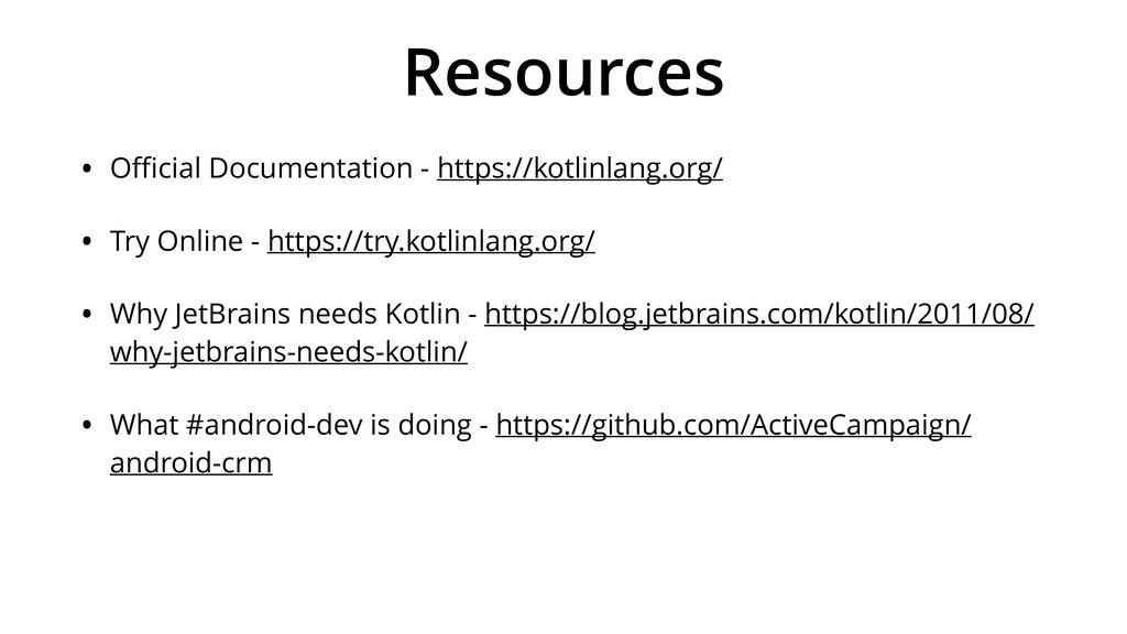 Resources • Official Documentation - https://kotl...