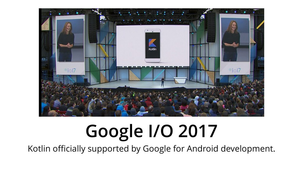 Google I/O 2017 Kotlin officially supported by Go...