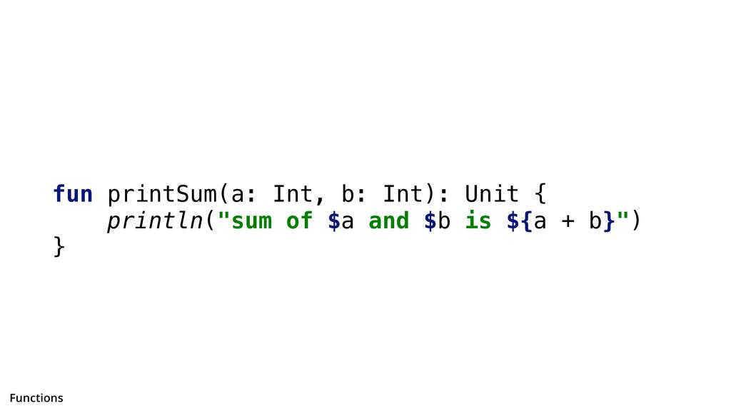 "fun printSum(a: Int, b: Int): Unit { println(""s..."