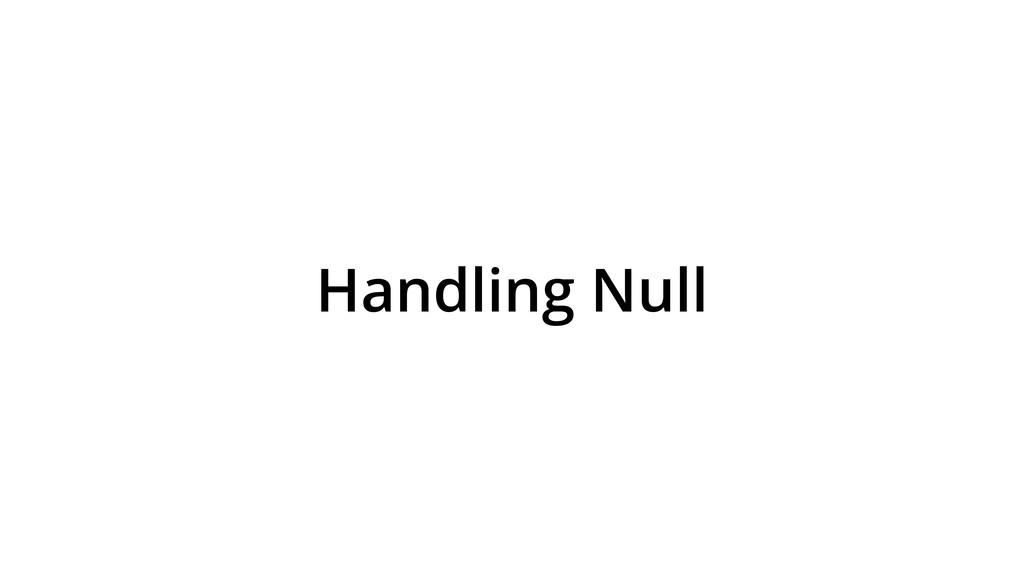 Handling Null