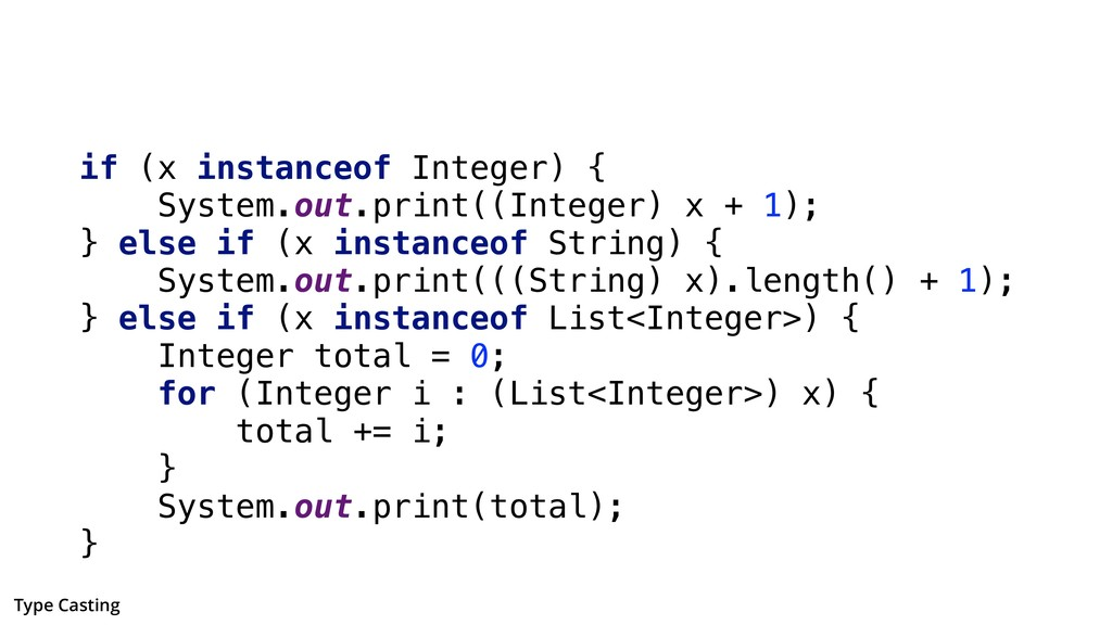 if (x instanceof Integer) { System.out.print((I...