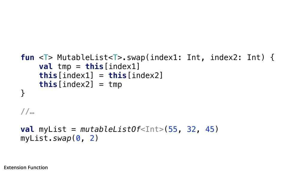 fun <T> MutableList<T>.swap(index1: Int, index2...