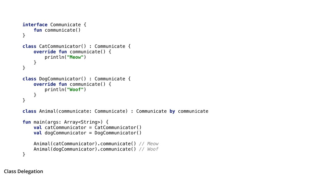 interface Communicate { fun communicate() } cla...