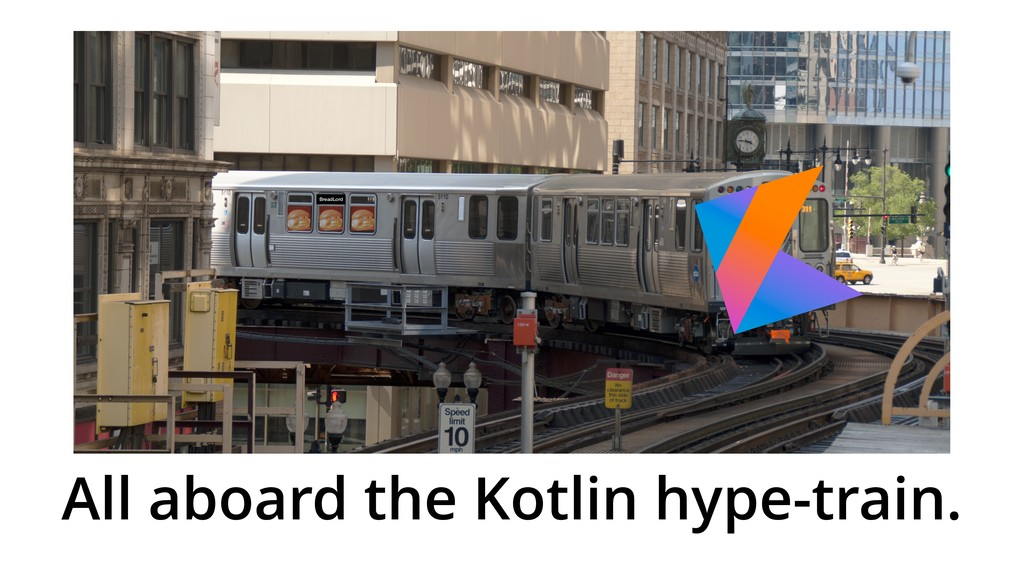 All aboard the Kotlin hype-train. BreadLord