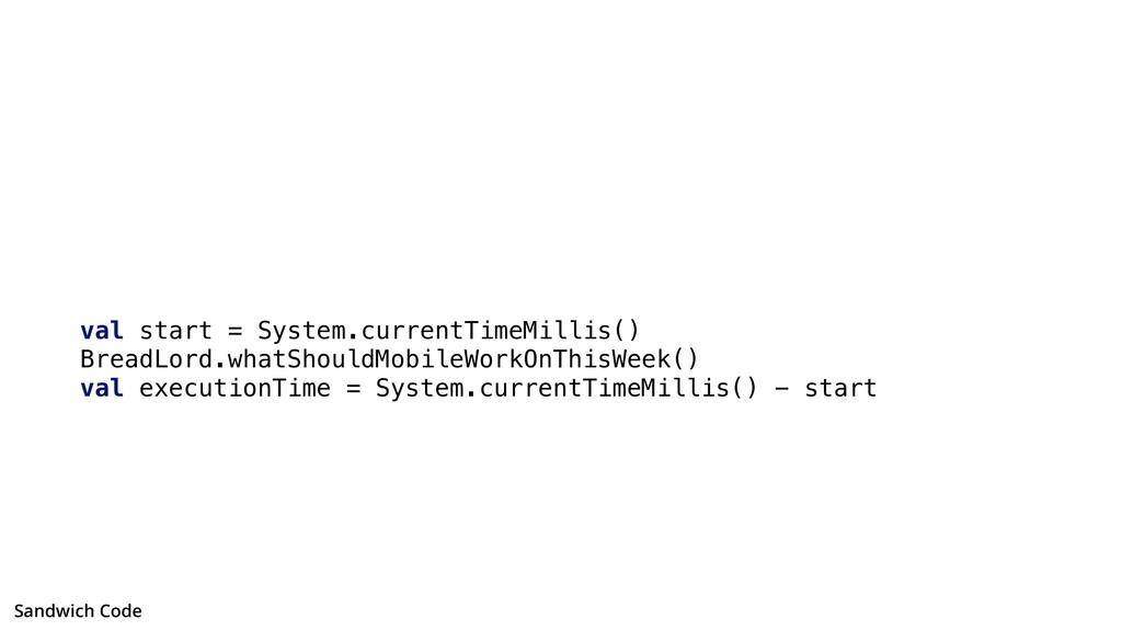 val start = System.currentTimeMillis() BreadLor...