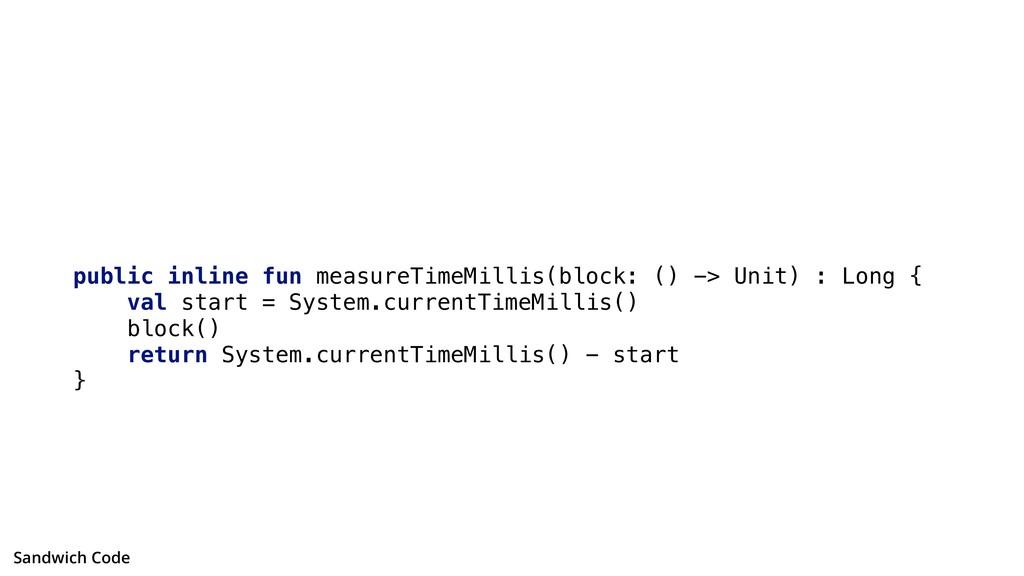 public inline fun measureTimeMillis(block: () -...