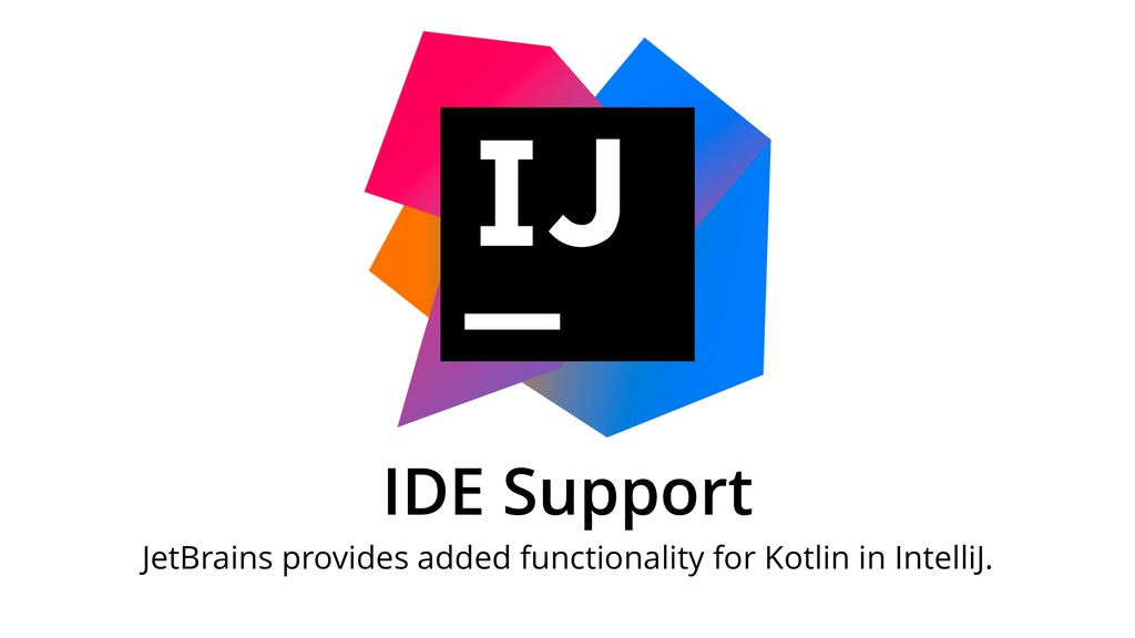 IDE Support JetBrains provides added functional...