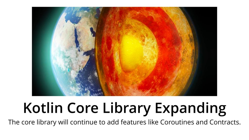 Kotlin Core Library Expanding The core library ...