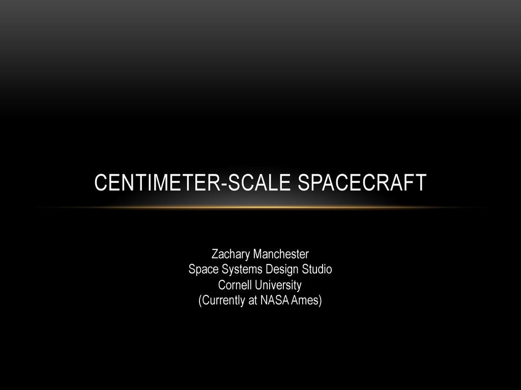 CENTIMETER-SCALE SPACECRAFT Zachary Manchester ...