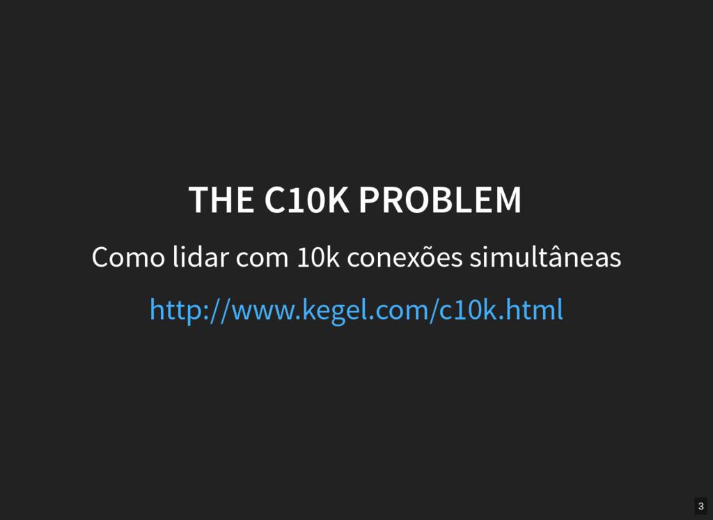 THE C10K PROBLEM Como lidar com 10k conexões si...