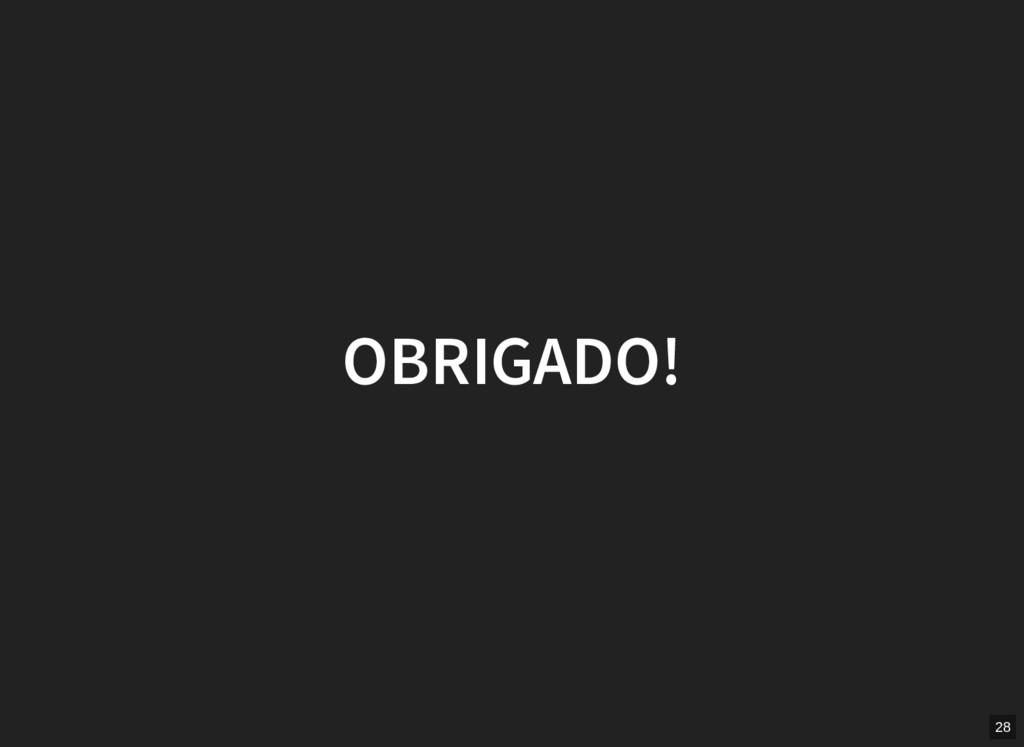 OBRIGADO! 28
