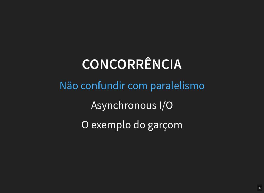 CONCORRÊNCIA Asynchronous I/O O exemplo do garç...