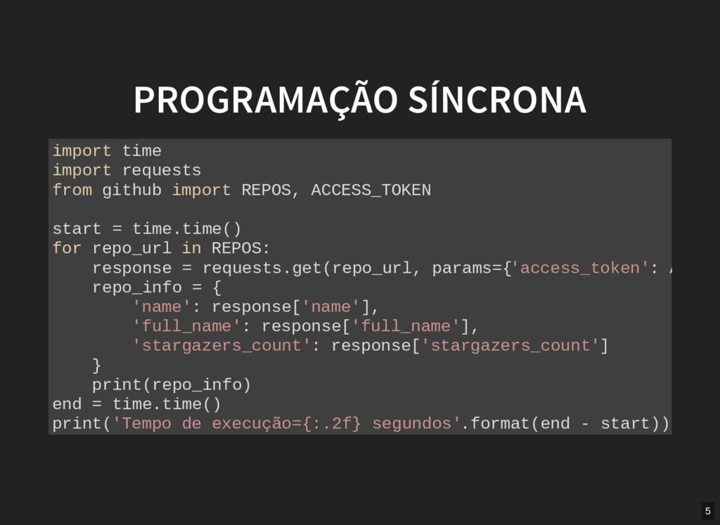 PROGRAMAÇÃO SÍNCRONA import time import request...