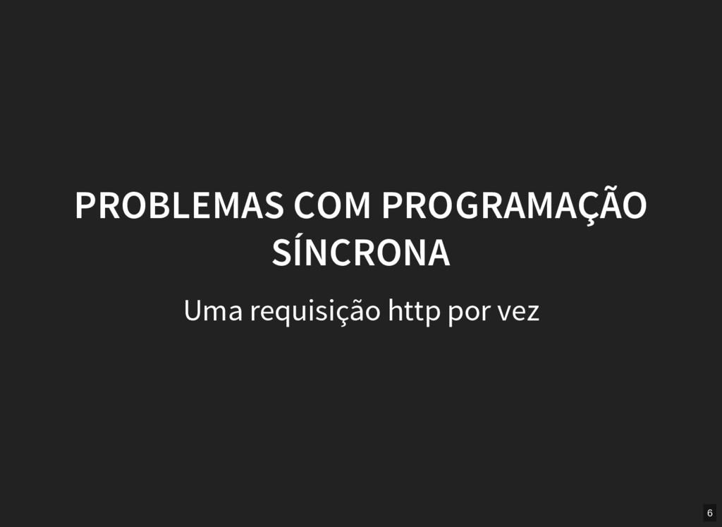 PROBLEMAS COM PROGRAMAÇÃO SÍNCRONA Uma requisiç...