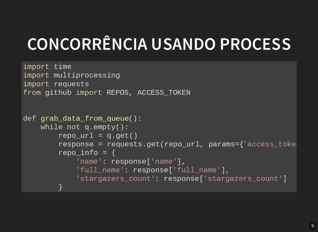 CONCORRÊNCIA USANDO PROCESS import time import ...