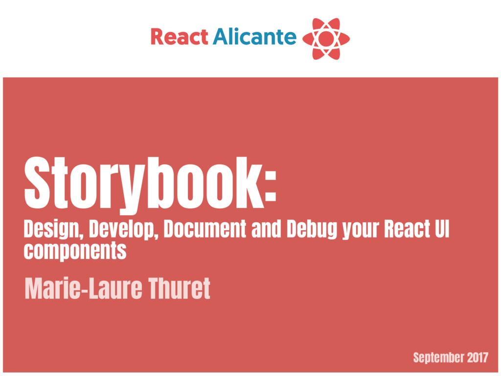 September 2017 Storybook:   Design, Develop, Do...