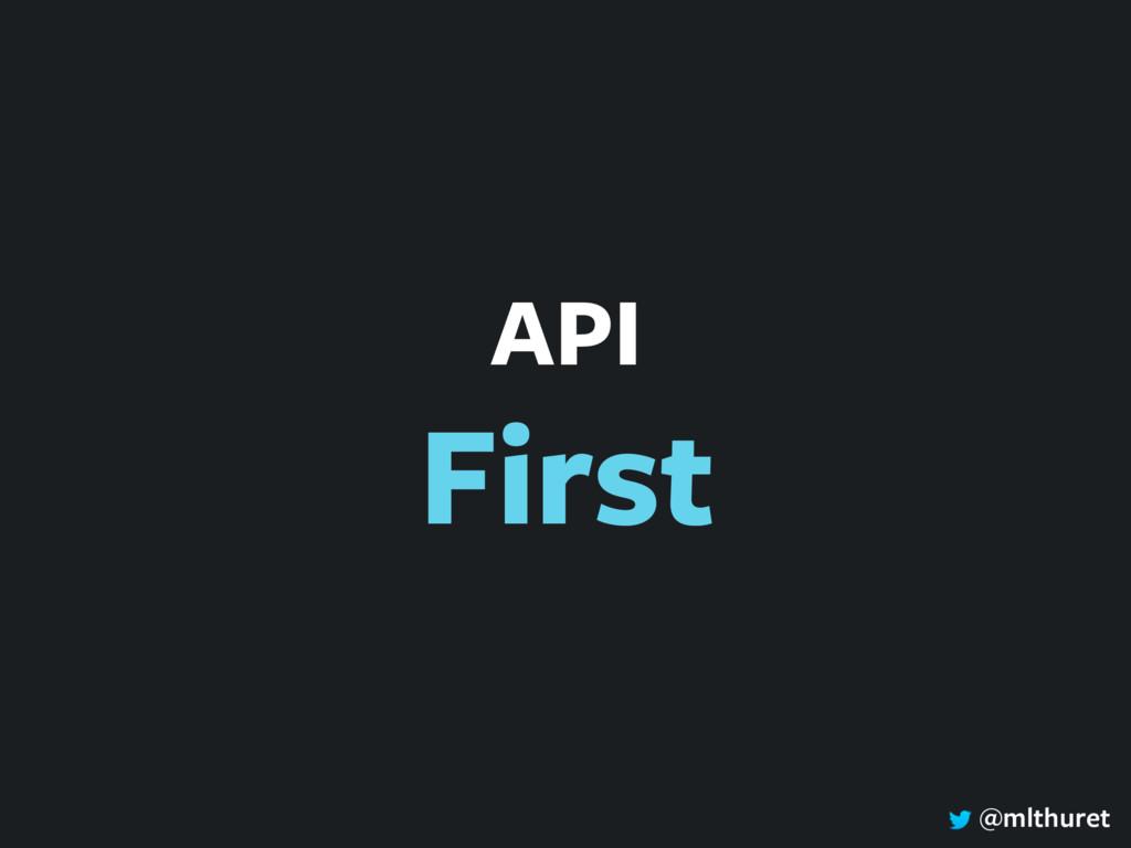 @mlthuret API First