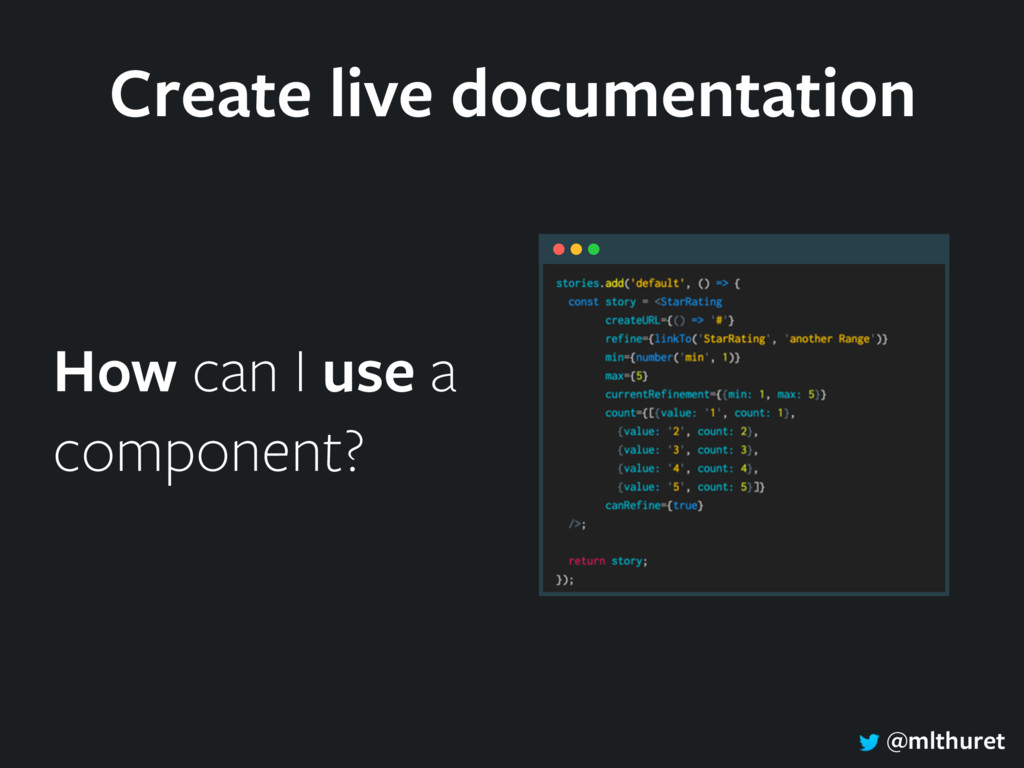 @mlthuret How can I use a component? Create liv...