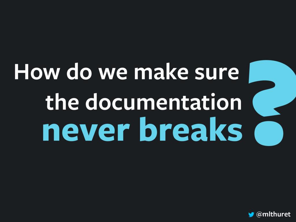 @mlthuret How do we make sure the documentation...